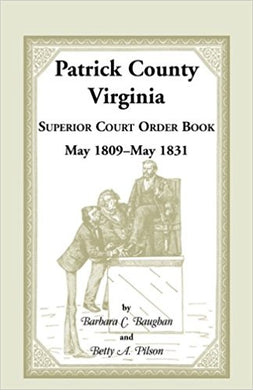 Patrick County, Virginia Superior Court Order Book May 1809 - May 1831