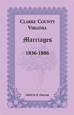 Clarke County, Virginia Marriages, 1836-1886