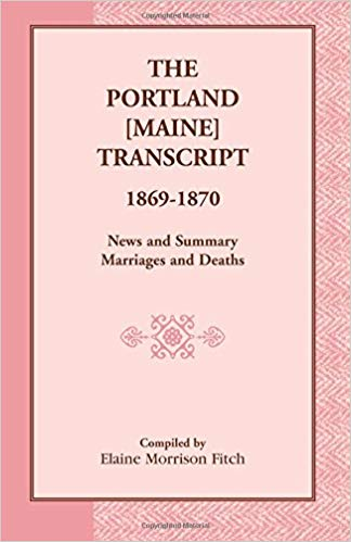 The Portland [Maine] Transcript, 1869-1870, News and Summary, Marriages and Deaths