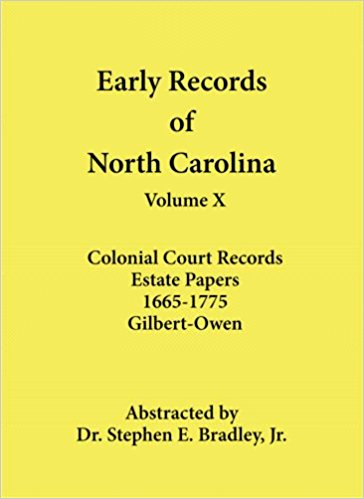 Early Records of North Carolina:  Volume X: Colonial Court Records - Estates Papers 1665-1775: Gilbert-Owen