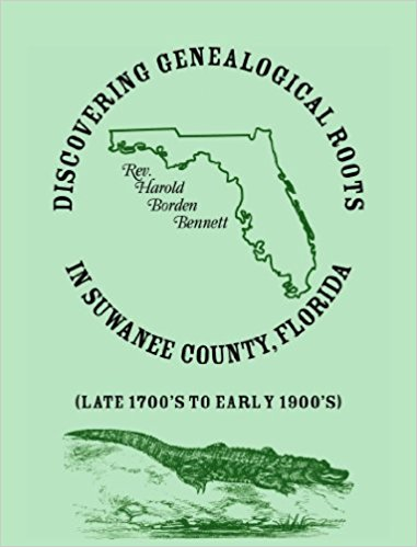 Discovering Genealogical Roots in Suwanee County, Florida (Late 1700's to Early 1900's)