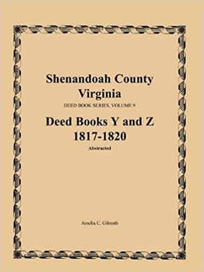 Shenandoah County, Virginia, Deed Book Series, Volume 9, Deed Books Y and Z 1817-1820