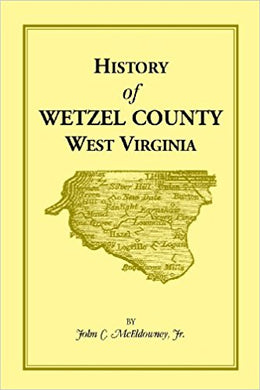 History of Wetzel County, West Virginia