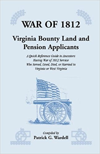 War of 1812: Virginia Bounty Land and Pension Applicants