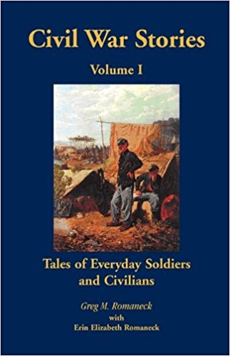 Civil War Stories: Tales of Everyday Soldiers and Civilians, Volume 1