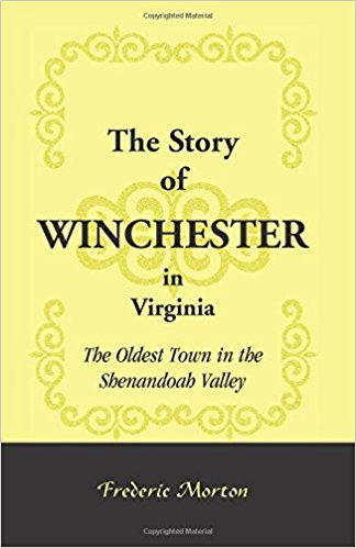 The Story of Winchester in Virginia: The Oldest Town in the Shenandoah Valley
