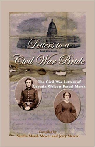 Letters to a Civil War Bride: The Civil War Letters of Captain Wolcott Pascal Marsh