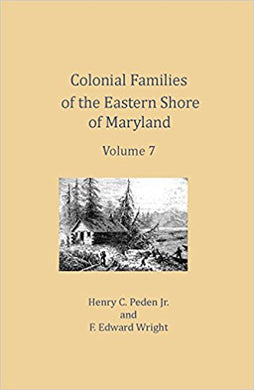 Colonial Families of the Eastern Shore of Maryland, Volume 7
