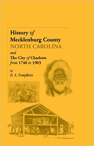 History of Mecklenburg County [North Carolina] and the City of Charlotte from 1740 to 1903