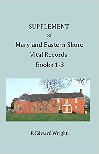 Supplement to Maryland Eastern Shore Vital Records, Books 1-3