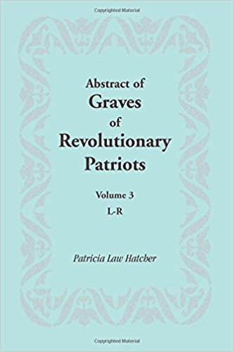 Abstract of Graves of Revolutionary Patriots: Volume 3, L-R