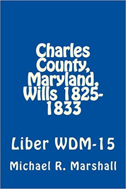 Charles County, Maryland Wills, 1825-1833, Will Book WDM-15