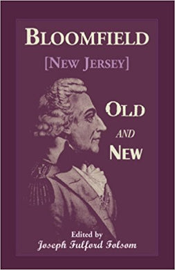 Bloomfield Old and New: An Historical Symposium by Several Authors