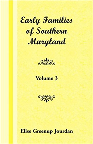 Early Families of Southern Maryland: Volume 3