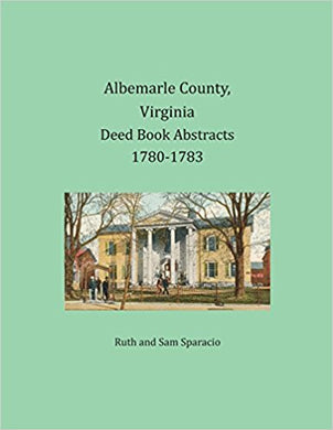 Albemarle County, Virginia Deed Book Abstracts, 1780-1783
