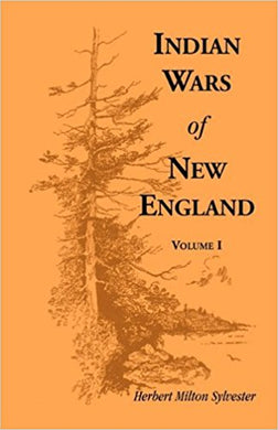 Indian Wars of New England, Volume 1
