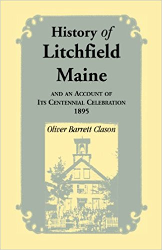History of Litchfield (Maine), and an account of its Centennial Celebration, 1895, Part 1 & 2