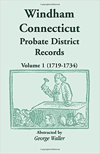 Windham (Connecticut) Probate District Records, Volume 1 (1719-1734)