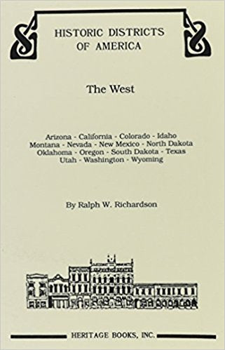 Historic Districts of America: The West - Covers:  Arizona, California, Colorado, Idaho, Montana, New Mexico, Nevada, North Dakota, Oklahoma, Oregon, South Dakota, Texas, Utah, Washington and Wyoming