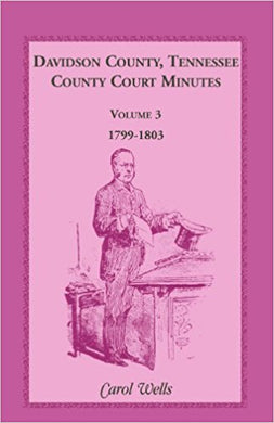 Davidson County, Tennessee, County Court Minutes, Volume 3, 1799-1803