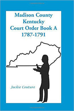 Madison County, Kentucky, Court Order Book A, 1787-1791