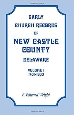 Early Church Records of New Castle County, Delaware, Volume 1: 1701-1800