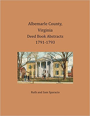 Albemarle County, Virginia Deed Book Abstracts, 1791-1793