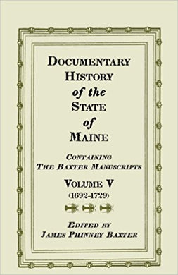 Documentary History of the State of Maine, Containing the Baxter Manuscripts.  Volume V