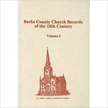 Berks County Pennsylvania Church Records of the 18th Century, Volume 2