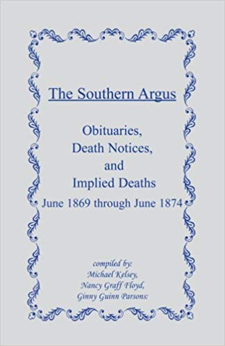The Southern Argus: Obituaries, Death Notices and Implied Deaths June 1869 through June 1874