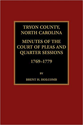 Tryon County, North Carolina Minutes of the Court of Pleas and Quarter Sessions, 1769–1779.