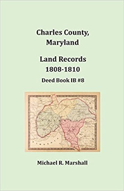 Charles County, Maryland, Land Records, 1808-1810, Deed Book IB#8