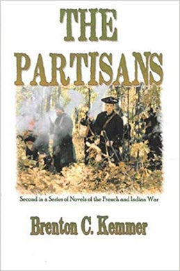 The Partisans: Second in a Series of Novels of the French and Indian War