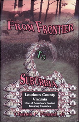 From Frontier to Suburbia, Loudoun County, Virginia; One of America's Fastest Growing Counties