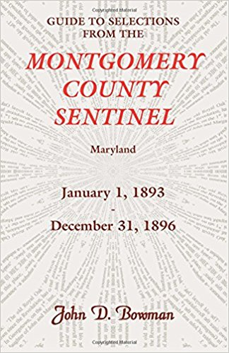 Guide to Selections from the Montgomery County Sentinel, Maryland: January 1, 1893 - December 31, 1896