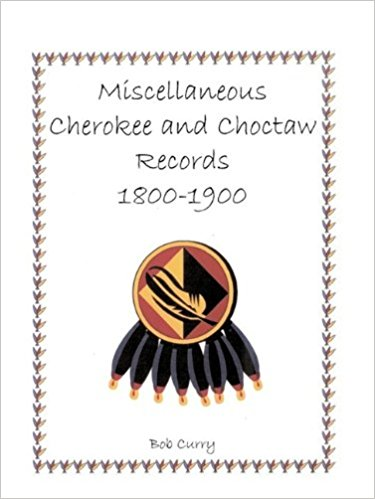 Miscellaneous Cherokee and Choctaw Records, 1800-1900