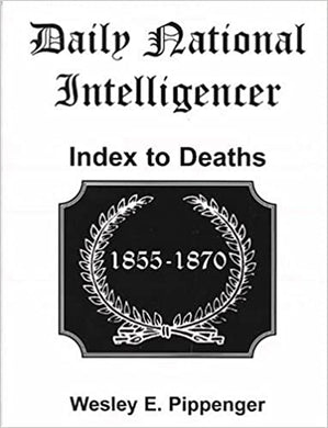 Daily National Intelligencer Index to Deaths 1855-1870