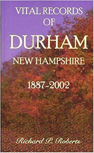 Vital Records of Durham, New Hampshire, 1887-2002