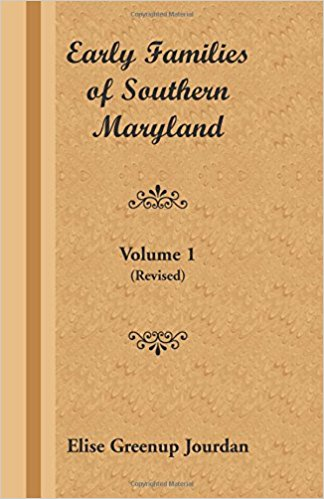 Early Families of Southern Maryland: Volume 1 (Revised)
