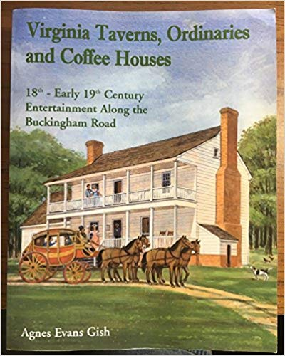 Virginia Taverns, Ordinaries and Coffee Houses: 18th - Early 19th Century Entertainment Along the Buckingham Road