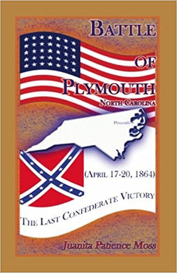 Battle of Plymouth, North Carolina (April 17-20, 1864): The Last Confederate Victory