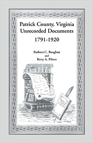 Patrick County, Virginia Unrecorded Documents 1791-1920