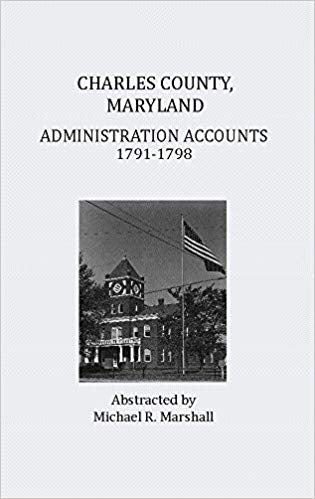 Charles County, Maryland, Administration Accounts 1791-1798