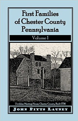 First Families of Chester County, Pennsylvania: Volume 1