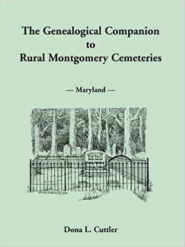 The Genealogical Companion to Rural Montgomery Cemeteries