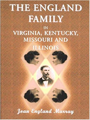 The England Family in Virginia, Kentucky, Missouri, and Illinois