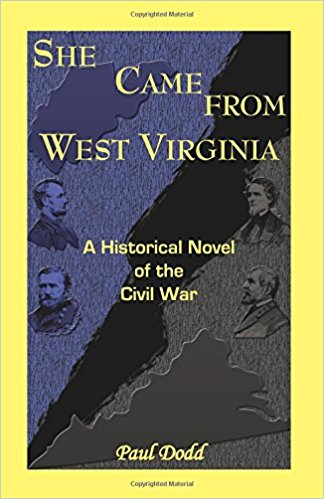 She Came From West Virginia. A Historical Novel of the Civil War