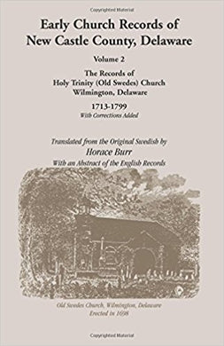 Early Church Records of New Castle County. Volume 2: Old Swedes Church 1713-1799