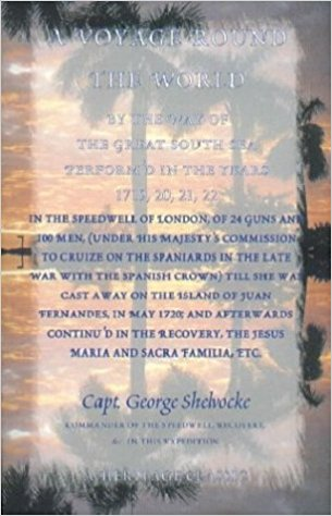A Voyage Round The World By the Way of the Great South Sea, Perform'd in the Years 1719, 20, 21, 22, in the Speedwell of London,