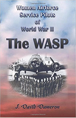 Women Airforce Service Pilots of World War II: The WASP